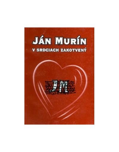 Ján Murín v srdciach zakotvený