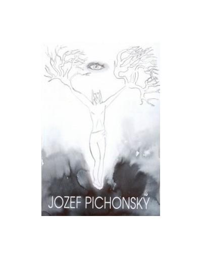 Jozef Pichonský - nedocenený svedok doby